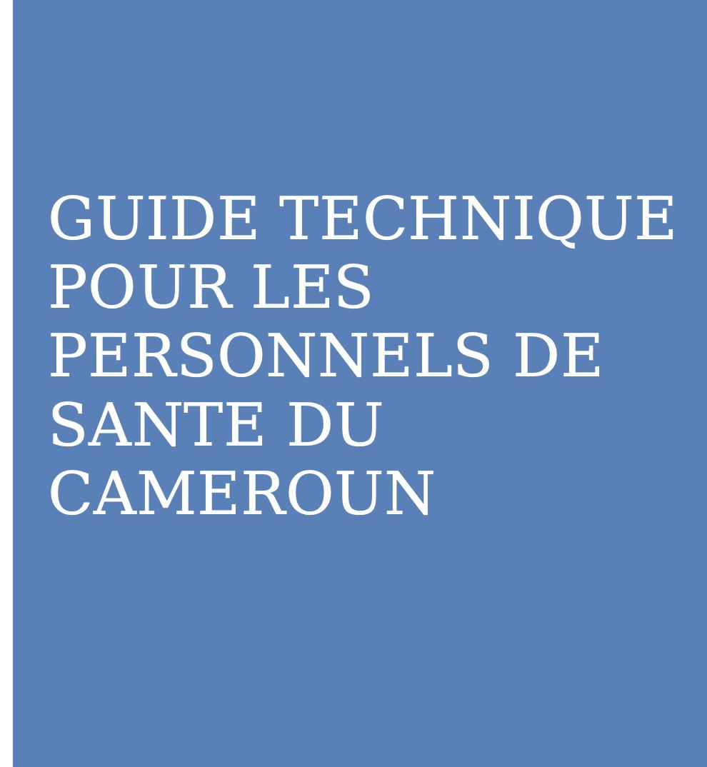 GUIDE TECHNIQUE POUR LES PERSONNELS DE SANTE DU CAMEROUN 2019